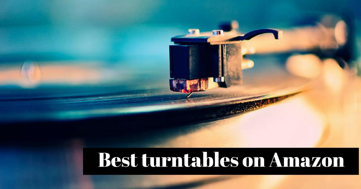 Best Turntables on Amazon