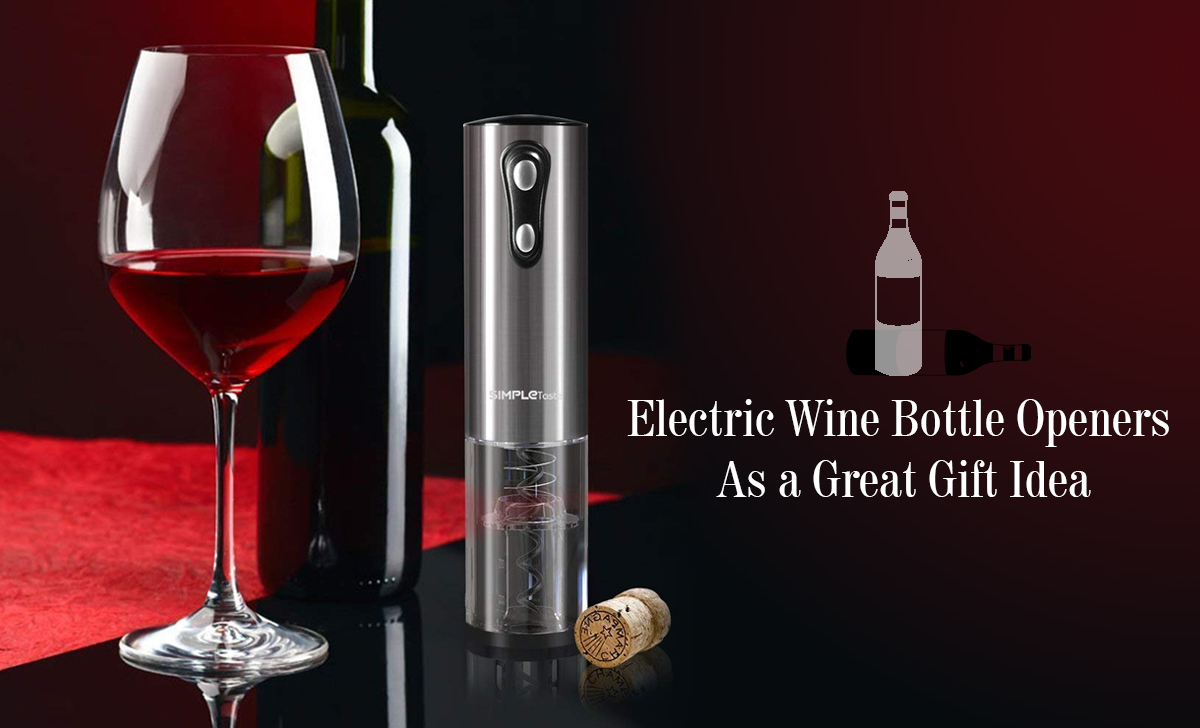 The Benefits of Owning an SimpleTaste Electric Wine Bottle Opener
